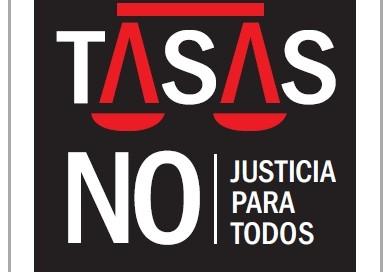 tasas judiciales, no a las tasas, justicia para todos