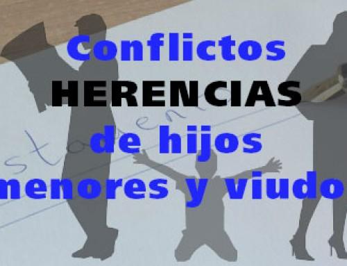 Conflictos hereditarios posibles de hijos menores y viudos