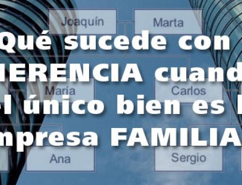 ¿Qué sucede con la herencia cuando el único bien es la empresa familiar?