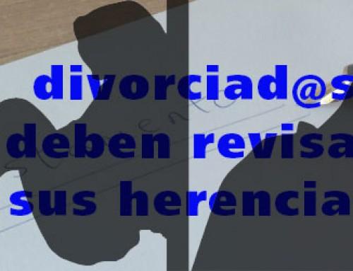 Personas separadas o divorciadas deben revisar sus herencias