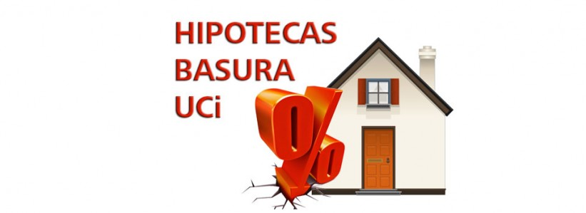 hipotecas basura uci