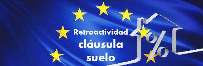 Retroactividad total reconocida por la justicia europea para recuperar la clausula suelo