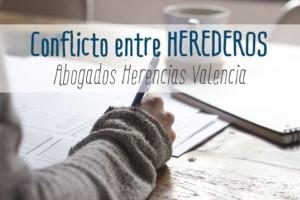 conflicto entre herederos, abogados herencias valencia