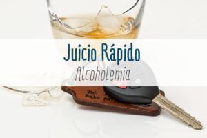 juicio rapido, juicio por alcoholemia