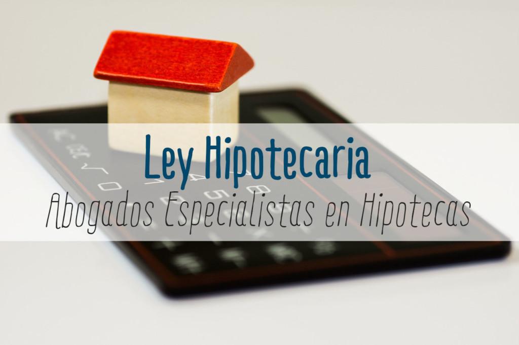 ley hipotecaria, abogados hipotecas